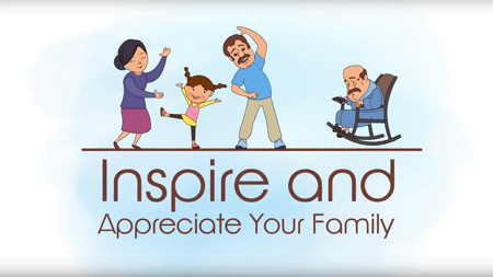 Inspire and appreciate your parents, family and loved ones