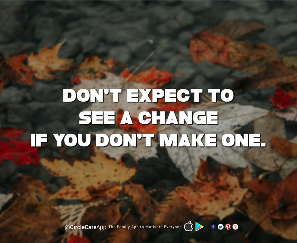 Don't-Expect-to-see-a-change-if-you-dont-make-one-CircleCare