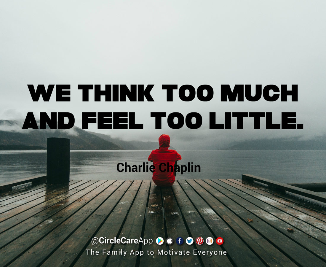 We-think-too-much-and-feel-too-little-motivational-quote-charlie-chaplin
