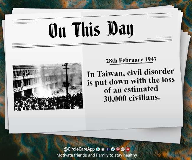 28-february-Taiwan-civil-disorder-on-this-day-CircleCare