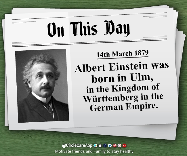 14-march-Albert-Einstein-was-born-in-Ulm-germany-on-this-day-CircleCare