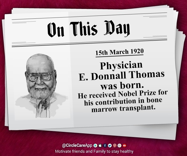 Birth Anniversary of Physician E. Donnall Thomas-CircleCare
