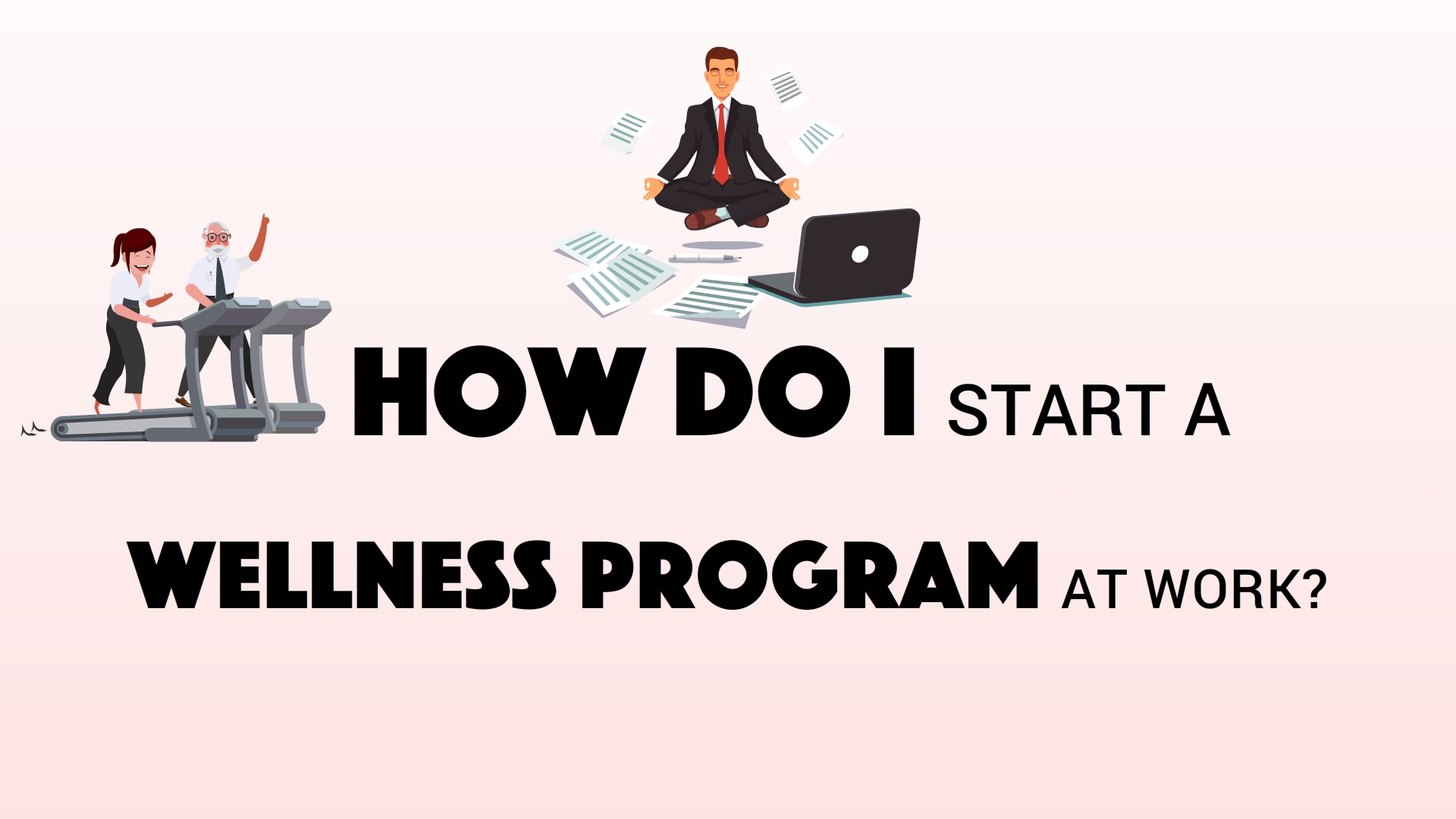 How-to-start-a-wellness-program-at-work
