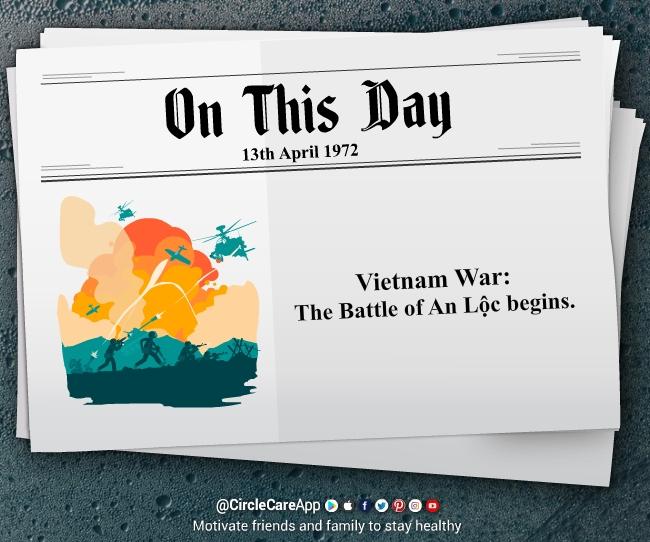 13-April-Vietnam War-on-this-day-The-Battle-of-An-Lộc-CircleCare