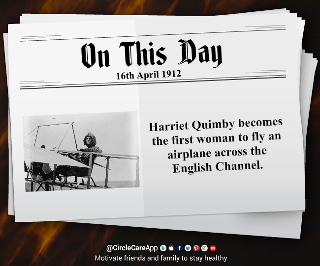 16th April 1912 - First Woman Flies Airplane Across English