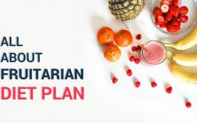 All About Fruitarian Diet Plan