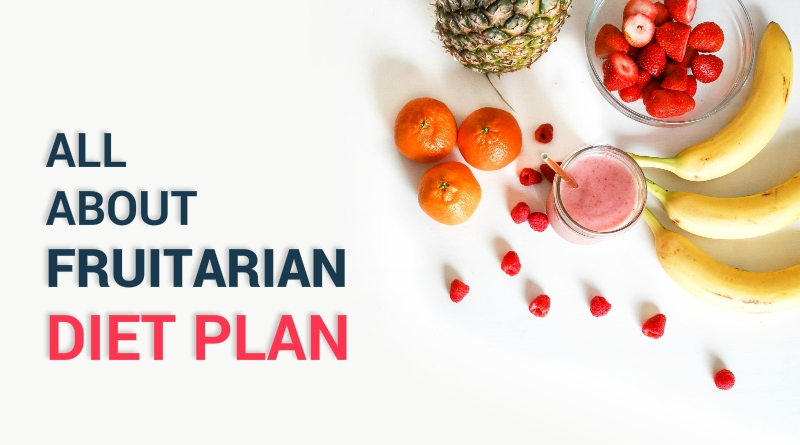 All-About-Fruitarian-Diet-Plan