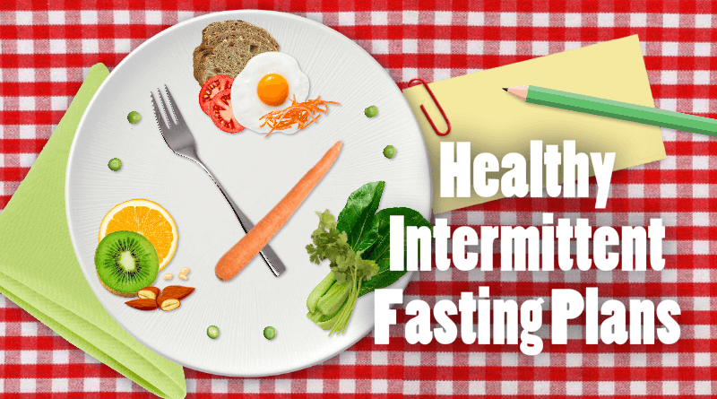 Healthy-Intermittent-Fasting-Plans-for-Weight loss