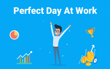 How to have the perfect day at work?