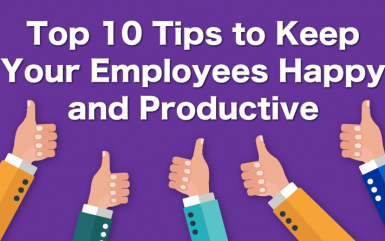 Top 10 Tips to Keep Your Employees Happy and Productive