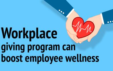 Workplace giving program (CSR) can boost employee wellness