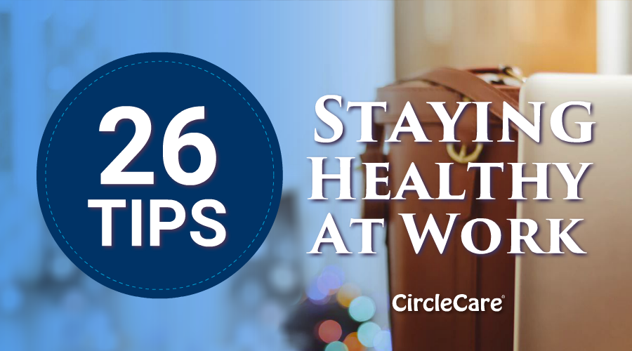 26 Tips - Staying Healthy At Work