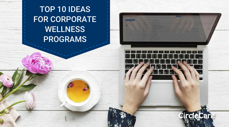 Top 10 Ideas For Corporate Employee Health and Wellness Programs