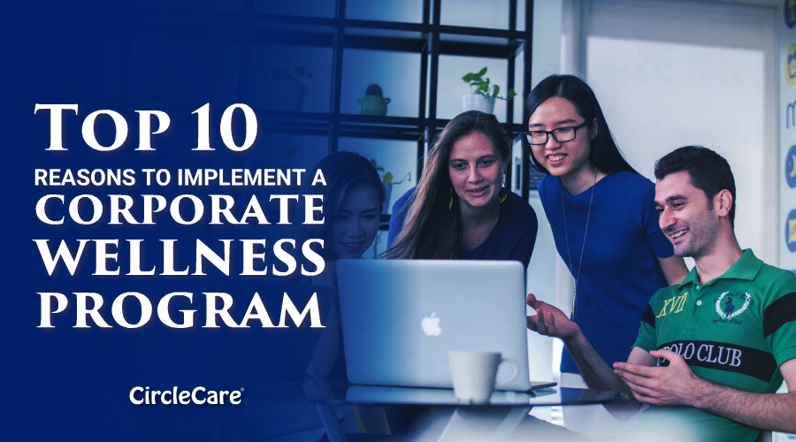 Top-10-reasons-to-implement-a-corporate-wellness-program-circlecare