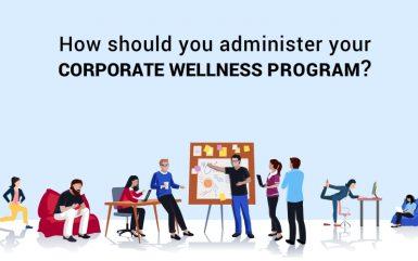 How should you administer a corporate wellness program?