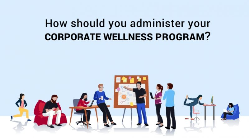 How-should-you-administer-your-corporate-wellness-program