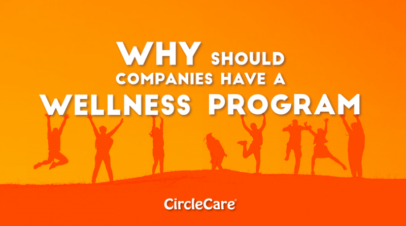 Why-should-companies-have-a-wellness-program-circlecare