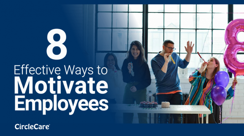 8 Effective Ways to Motivate Employees