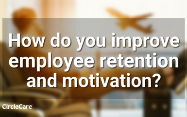 How do you improve employee retention and motivation?
