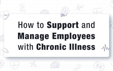 How to Support and Manage Employees with Chronic Illness