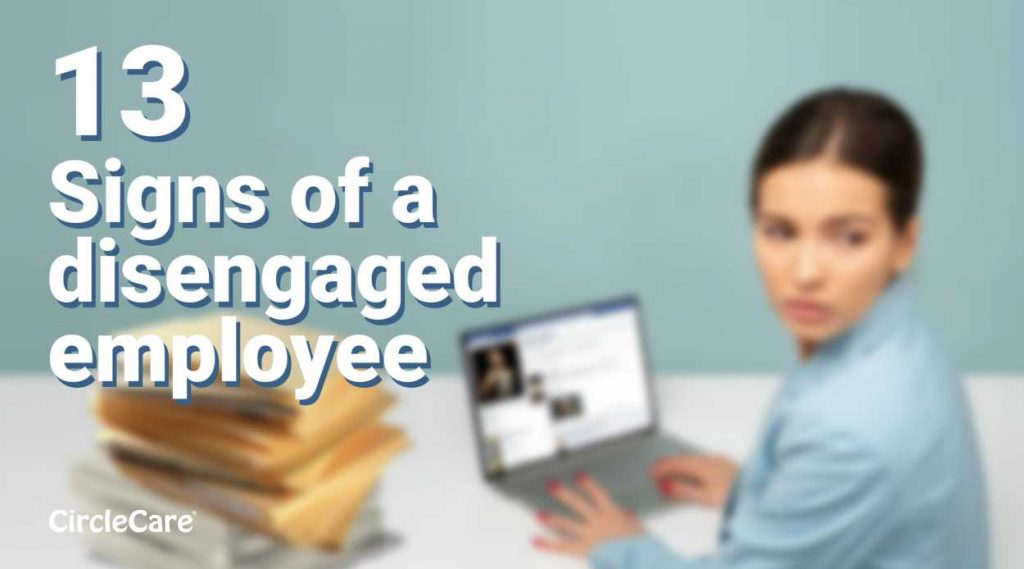 13 Signs of a disengaged employee