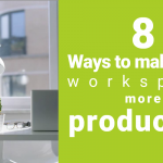 8 Ways to make your workspace more productive