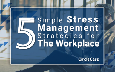 5 Simple Stress Management Strategies for The Workplace