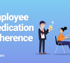 How To Improve Employee Medication Adherence & Why Its Important?