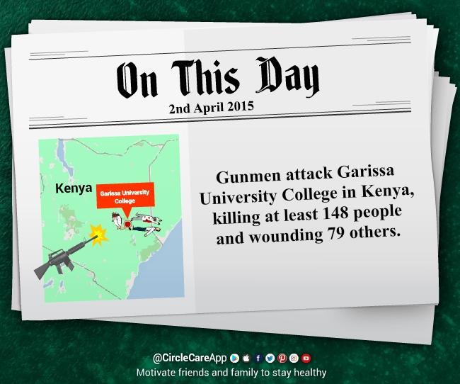 2nd-april-Gunmen-attack-Garissa-University-College-on-this-day-CircleCare