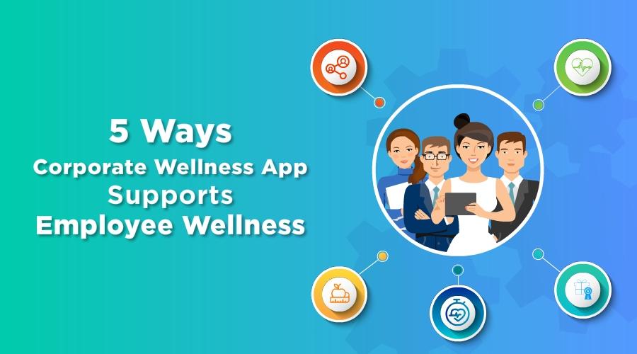 five-Ways-Corporate-Wellness-Apps-Supports-Employee-Wellness-circlecare