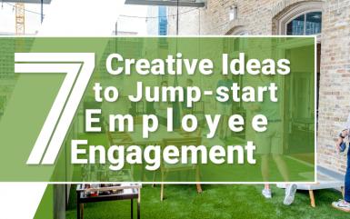 7 Creative Ideas to Jump-start Employee Engagement